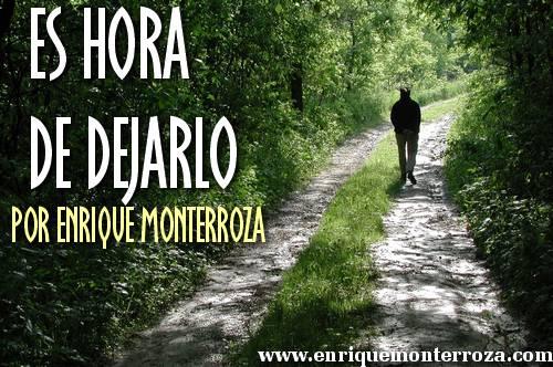 Es hora de dejarlo – Enrique Monterroza
