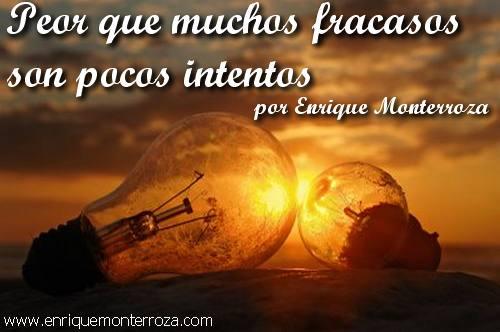 Peor que muchos fracasos son pocos intentos – Enrique Monterroza