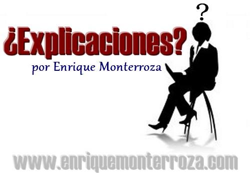 Explicaciones? – Enrique Monterroza