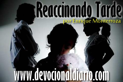 Reaccionando tarde – Enrique Monterroza