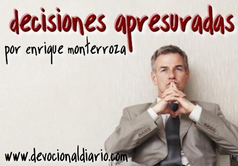 Decisiones apresuradas – Enrique Monterroza