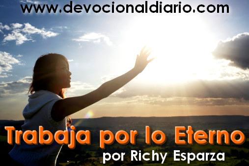 Trabaja por lo eterno – Richy Esparza