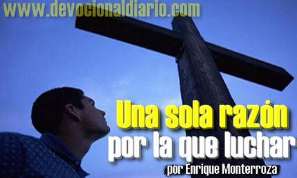 Una sola razón por la que luchar – Enrique Monterroza