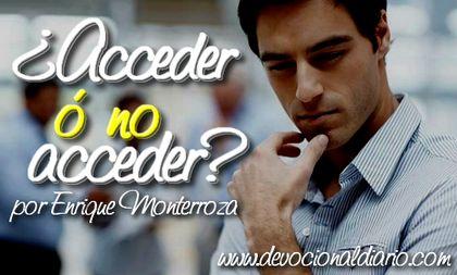 ¿Acceder o no acceder? – Enrique Monterroza