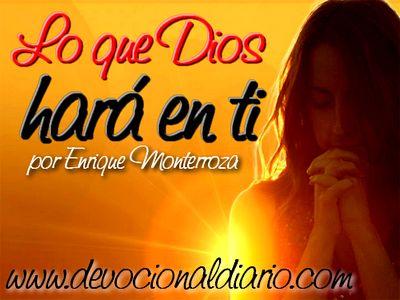 Lo que Dios hará en ti – Enrique Monterroza
