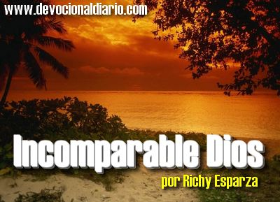 Incomparable Dios – Richy Esparza