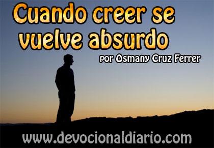 Cuando creer se vuelve absurdo – Osmany Cruz Ferrer