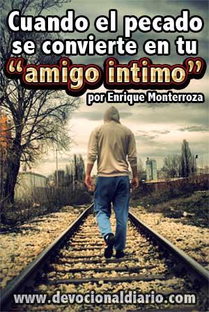 """Cuando el pecado se convierte en tu """"amigo intimo"""" – Enrique Monterroza"""
