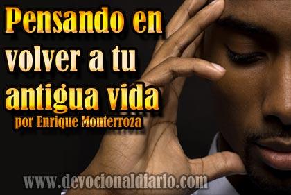 Pensando en volver a tu antigua vida – Enrique Monterroza