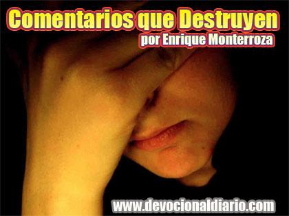 Comentarios que Destruyen – Enrique Monterroza