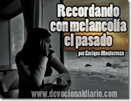 Recordando con melancolía el pasado – Enrique Monterroza