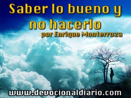 Saber lo bueno y no hacerlo – Enrique Monterroza