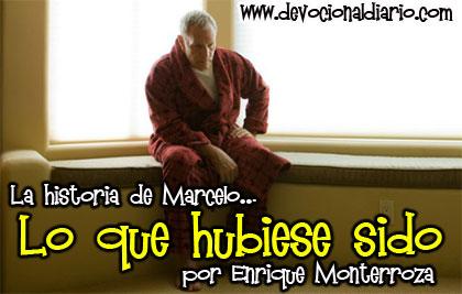 La historia de Marcelo… Lo que hubiese sido – Enrique Monterroza