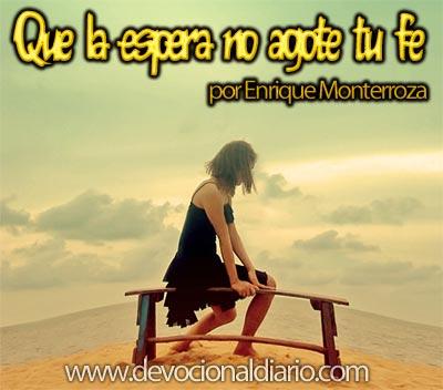 Que la espera no agote tu fe – Enrique Monterroza