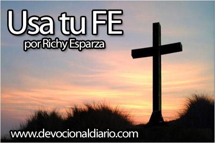 Usa tu fe – Richy Esparza