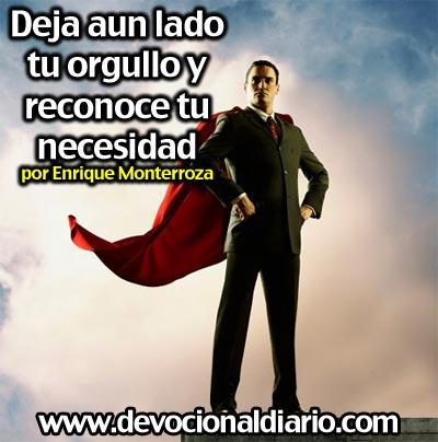 Deja aun lado tu orgullo y reconoce tu necesidad – Enrique Monterroza