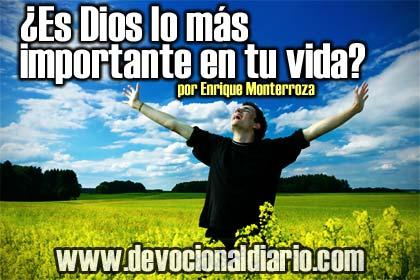 ¿Es Dios lo más importante en tu vida? – Enrique Monterroza