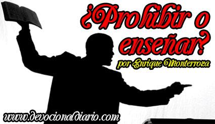 ¿Prohibir o enseñar? – Enrique Monterroza