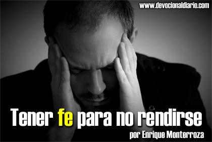 Tener fe para no rendirse – Enrique Monterroza