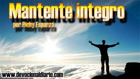Mantente íntegro – Richy Esparza