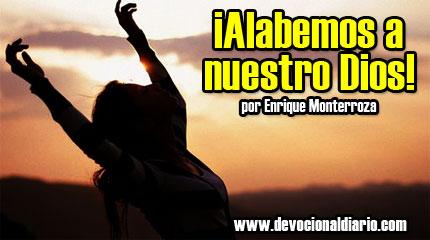 ¡Alabemos a nuestro Dios! – Enrique Monterroza