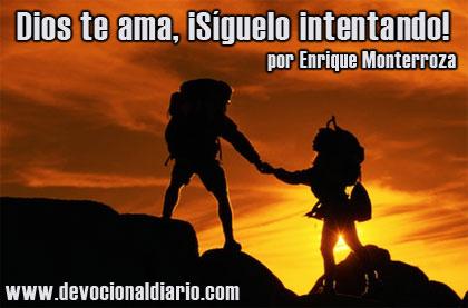 Dios te ama, ¡Síguelo intentando! – Enrique Monterroza