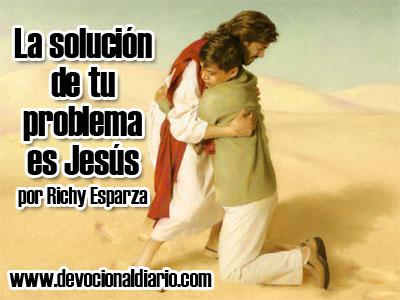 La solución de tu problema es Jesús – Richy Esparza