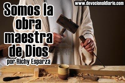 Somos la obra maestra de Dios – Richy Esparza