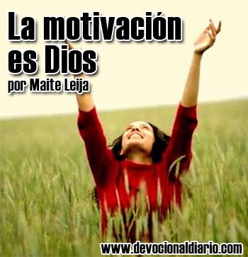 La motivación es Dios – Maite Leija