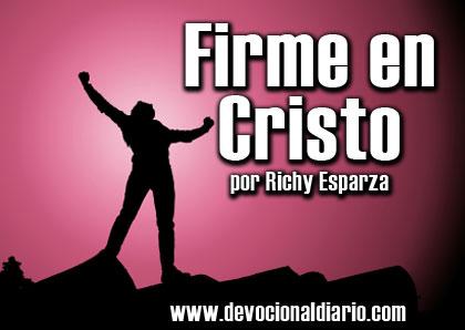 Firme en Cristo – Richy Esparza
