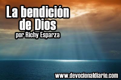 La bendición de Dios – Richy Esparza