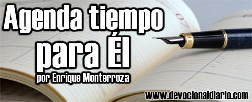Agenda tiempo para Él – Enrique Monterroza