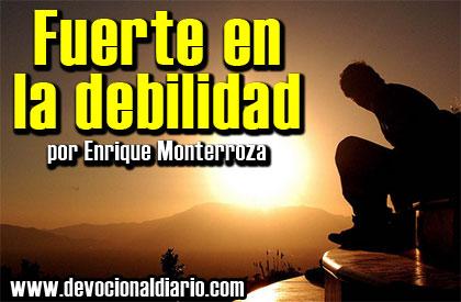 Fuerte en la debilidad – Enrique Monterroza
