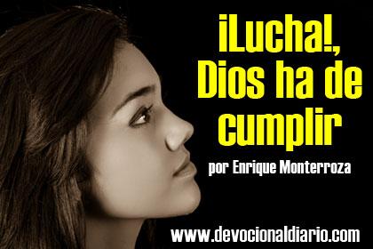 ¡Lucha!, Dios ha de cumplir – Enrique Monterroza