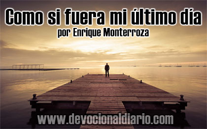 Como si fuera mi último día – Enrique Monterroza