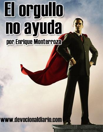 El orgullo no ayuda – Enrique Monterroza