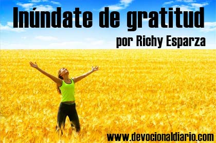 Inúndate de gratitud – Richy Esparza