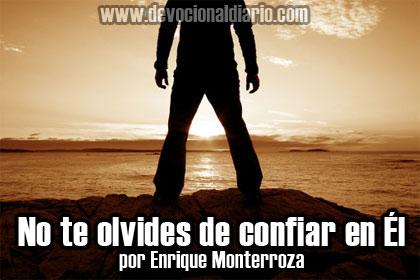 No te olvides de confiar en Él – Enrique Monterroza