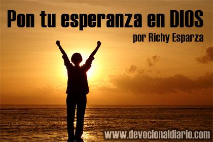 Pon tu esperanza en DIOS – Richy Esparza