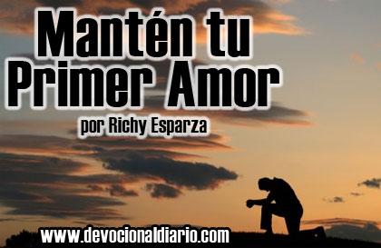 Mantén tu Primer Amor – Richy Esparza