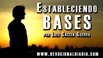 Estableciendo bases  – Luis Caccia Guerra