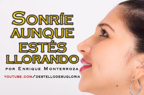 Audio Devocional – Sonríe aunque estés llorando – Enrique Monterroza