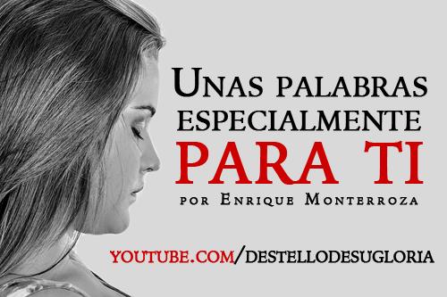 Audio Devocional – Unas palabras especialmente para ti – Enrique Monterroza