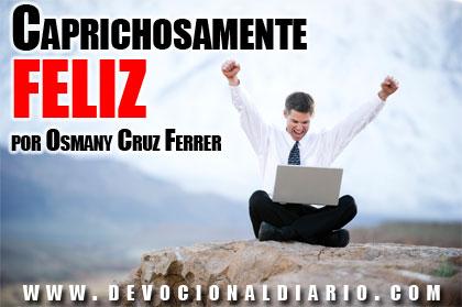 Caprichosamente feliz – Osmany Cruz Ferrer