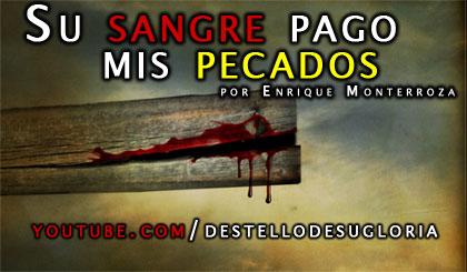 Audio Devocional – Su sangre pago mis pecados – Enrique Monterroza