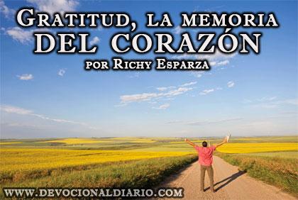Gratitud, la memoria del corazón – Richy Esparza