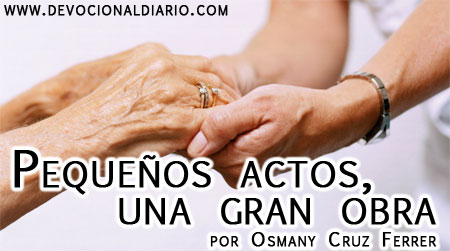 Pequeños actos, una gran obra – Osmany Cruz Ferrer