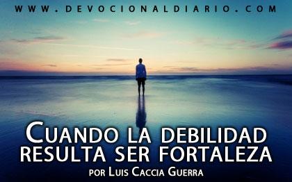 Cuando-la-debilidad-resulta-ser-fortaleza----Luis-Caccia-Guerra