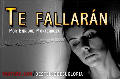 Audio Devocional – Te fallarán – Enrique Monterroza