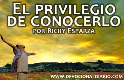El privilegio de conocerlo – Richy Esparza